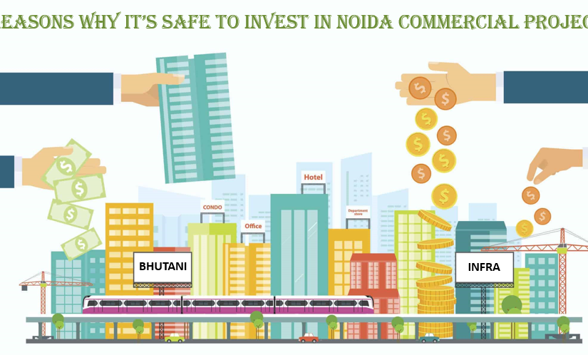 3 Reasons Why It's Safe to Invest in Noida Commercial Projects